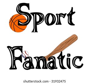 "Vector of the words ""Sports Fanatic"" with a basketball, baseball, and baseball bat"