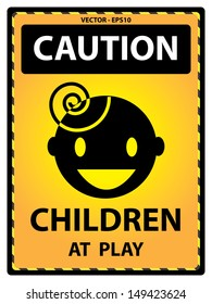 Vector : Yellow Caution Plate For Safety Present By Caution and Children At Play Text With Children Sign Isolated on White Background