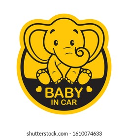 Vector yellow circle sign with little sweet cartoon elephant and text - Baby in car. Isolated white background.