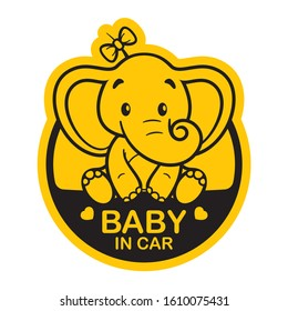 Vector yellow circle sign with little sweet cartoon girl elephant and text - Baby in car. Isolated white background.