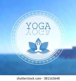 Vector yoga illustration. Yoga studio on sea blurred background. Yoga class. Yoga sticker. Yoga lotus logo. Fitness center. Poster for yoga class with a sea view