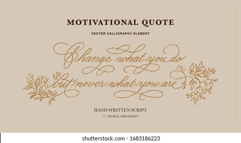 Vectorized copperplate scrpit motivational quote with floral decorative elements.