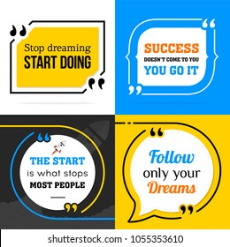 Vectors quote collection. Stop dreaming Start doing. Success doesn't come to you. You go it. The start is what stops most people. Follow only your Dreams.