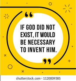 Vectors quote. If God did not exist, it would be necessary to invent him.  Voltaire (1694-1778)