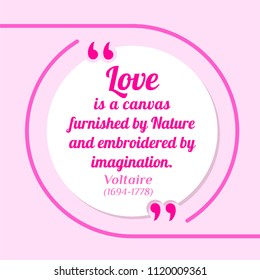 Vectors quote. Love is a canvas furnished by Nature and embroidered by imagination. Voltaire (1694-1778)