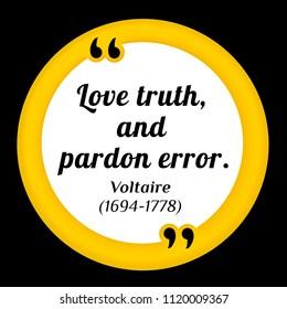 Vectors quote. Love truth, and pardon error. Voltaire (1694-1778)