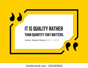 Vectors quote.  It is quality rather than quantity that matters. Lucius  Annaeus Seneca (4 BC - AD 65)