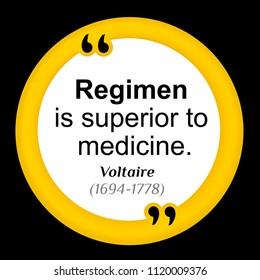 Vectors quote. Regimen is superior to medicine.  Voltaire (1694-1778)
