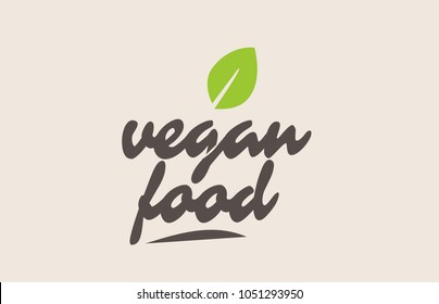 vegan food word or text with green leaf. Handwritten lettering suitable for label, logo, badge, sticker or icon