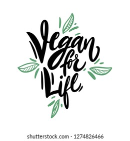 Vegan for life hand drawn vector lettering. Isolated on white background. Vector illustration. Motivation quote.
