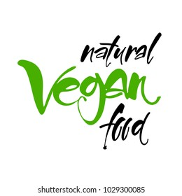 Vegan natural food. Handwritten lettering for restaurant, cafe menu, labels, logos, badges, stickers or icons. Calligraphic and typographic vector illustration design.