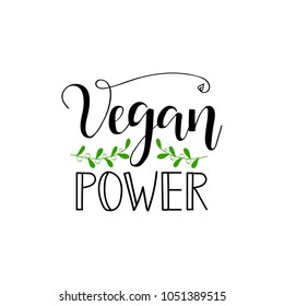 Vegan power. lettering. Modern calligraphy phrase with hand drawn leaf
