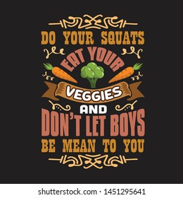 Vegan quote and saying. Do your squats eat your veggies