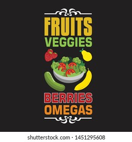 Vegan quote and saying. Fruits veggies berries omegas
