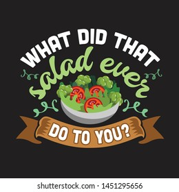 Vegan quote and saying. What did that salad ever do to you