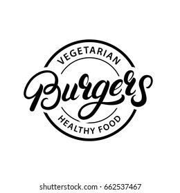 Vegetarian Burgers hand written lettering logo, label, badge, emblem. Vintage retro style. Isolated on white background. Vector illustration.