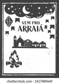 Vem pro Arraia means let's go to Arraia. Arraia is traditional june feast in Brazil. Festa Junina vector background.