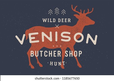 Venison, deer. Vintage logo, retro print, poster for Butchery meat shop with text, typography Wild Deer, Venison, Butcher Shop, Hunt, deer silhouette. Label for meat business. Vector Illustration