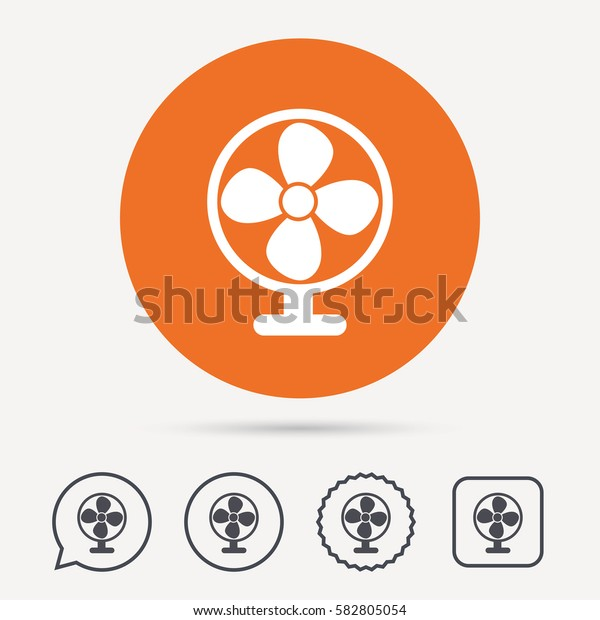 Ventilator icon. Air ventilation or fan symbol. Circle, speech bubble and star buttons. Flat web icons. Vector