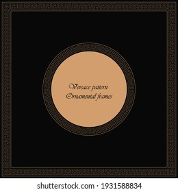 Versace round and square frames in vector form. In the file brush available to resize the pattern to any dimensions. Can be used in greeting cards, wedding invitations...