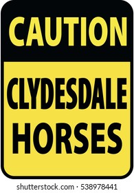 Vertical rectangular black and yellow warning sign of attention, prevention caution clydesdale horses. On Board Trailer Sticker Please Pass Carefully Adhesive. Safety Products.