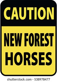 Vertical rectangular black and yellow warning sign of attention, prevention caution new forest horses. On Board Trailer Sticker Please Pass Carefully Adhesive. Safety Products.