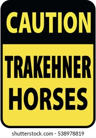 Vertical rectangular black and yellow warning sign of attention, prevention caution trakehner horses. On Board Trailer Sticker Please Pass Carefully Adhesive. Safety Products.