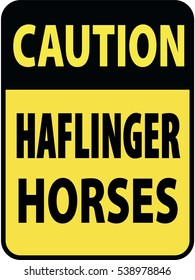 Vertical rectangular black and yellow warning sign of attention, prevention caution haflinger horses. On Board Trailer Sticker Please Pass Carefully Adhesive. Safety Products.
