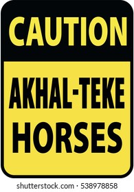 Vertical rectangular black and yellow warning sign of attention, prevention caution akhal-teke horses. On Board Trailer Sticker Please Pass Carefully Adhesive. Safety Products.