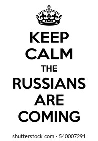 Vertical rectangular black-white motivation the russian are coming poster based in vintage retro style Keep clam and carry on