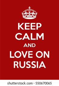 Vertical rectangular red-white motivation love on russia poster based in vintage retro style Keep clam and carry on