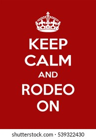 Vertical rectangular red-white motivation sport rodeo poster based in vintage retro style Keep clam and carry on