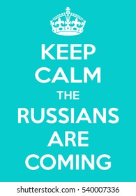 Vertical rectangular skyblue-white motivation the russian are coming poster based in vintage retro style Keep clam and carry on