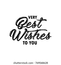 Very best wishes to you birthday greeting quote, lettering typography.