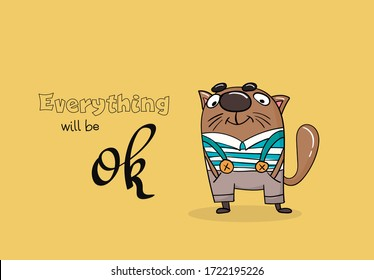 Very hand drawing kind cat in shirt smiling. Funny template design for ceramic or print with motivational text: everything will be ok. Animal character design in doodle style