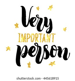 Very important person hand lettering, with stars, light sparkles and golden glitter effect. Vector illustration