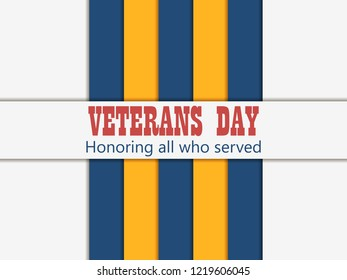 Veterans Day 11th of November. Honoring all who served. Greeting card with yellow and blue stripes. A layer with a shadow. Vector illustration