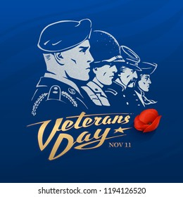 Veterans Day. Dark blue vector sticker with a faces of American soldiers. Rank of profile portraits includes airborne paratrooper, marine, rifleman and minuteman. Golden calligraphy and poppy flower.