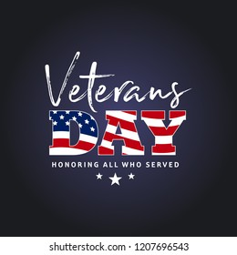 Veterans day. Honoring all who served. November 11 holiday backg