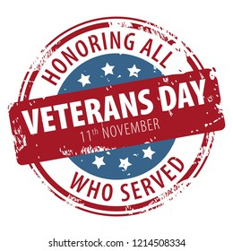 Veterans Day, Honoring all who served, November 11 text rubber stamp icon isolated on white background. Vector illustration