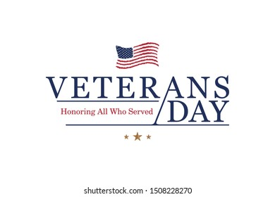 Veterans Day. Honoring all who served. Emblem with American flag and congratulation on white background. National American holiday event. Flat vector illustration EPS10