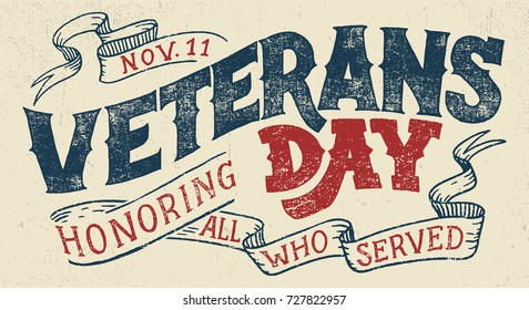 Veterans day, Honoring all who served. Hand lettering greeting card with textured handcrafted letters and background in retro style. Hand-drawn vintage typography illustration