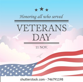 Veterans day, Honoring all who served. Vector illustration. Veterans day typography vector design for greeting cards and poster, design template  celebration.