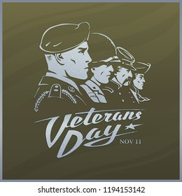 Veterans Day. Khaki green vector sticker with a faces of American soldiers. Rank of profile portraits includes airborne paratrooper, marine, rifleman, minuteman. Metallic calligraphy. Retro style.