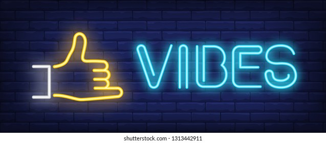 Vibes neon sign. Shaka gesture on brick wall background. Vector illustration in neon style for banners, signboards, flyers, posters