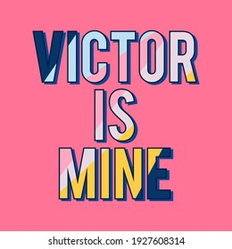 Victor is mine abstract,Graphic design print t-shirts fashion sport,vector,poster,card