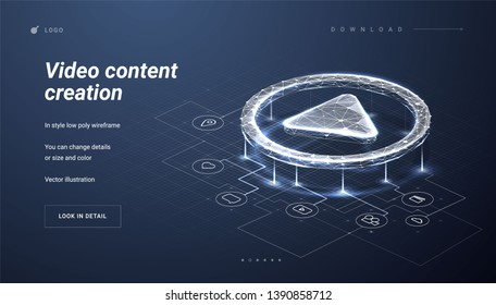 Video content creation.Play button. Scheme reflecting the mechanism for creating video. Abstract illustration isolated on dark background.Low poly wireframe style.Plexus lines and points in silhouette
