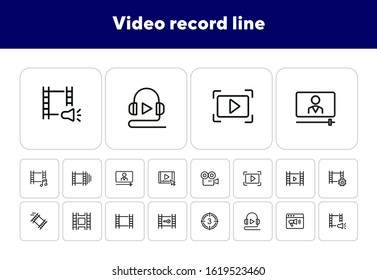 Video record line icons. Set of line icons on white background. Film making concept. Camera, tape, play sign. Can be used for topics like video recording, cinema, media entertainment