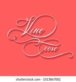 Vine rose - hand  lettering vector. Modern calligraphy illustration.