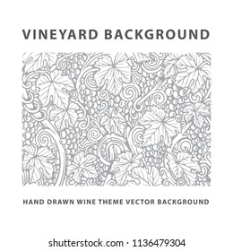 Vineyard background. Grape, vine and leafs illustration. Wine theme hand drawn illustration. Vineyard engraving style sketch drawing.